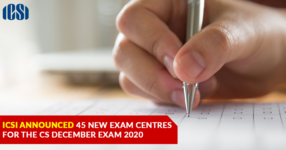 ICSI Announced 45 New Exam Centres for the CS December Exam 2020