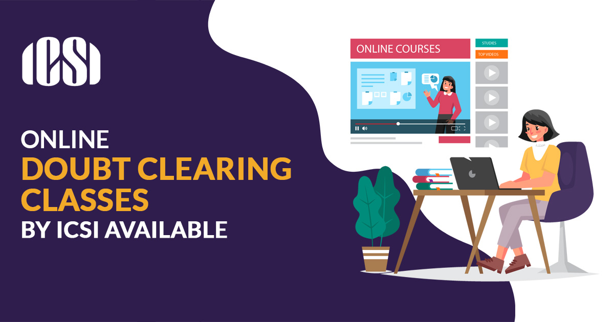 Online Doubt Clearing Classes by ICSI Available