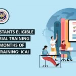Industrial Training after 18 months of practical training:ICAI