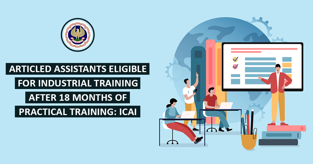 ICAI Draft Regulation Articled Assistants to be Eligible for Industrial Training
