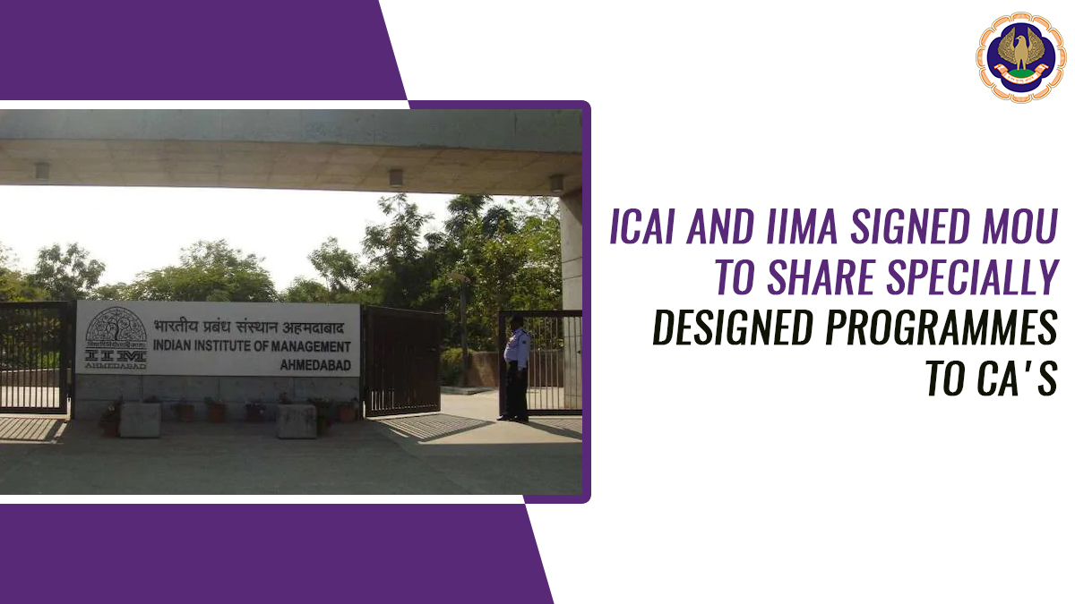 ICAI and IIMA signed MoU to Share Specially Designed Programmes to CA's