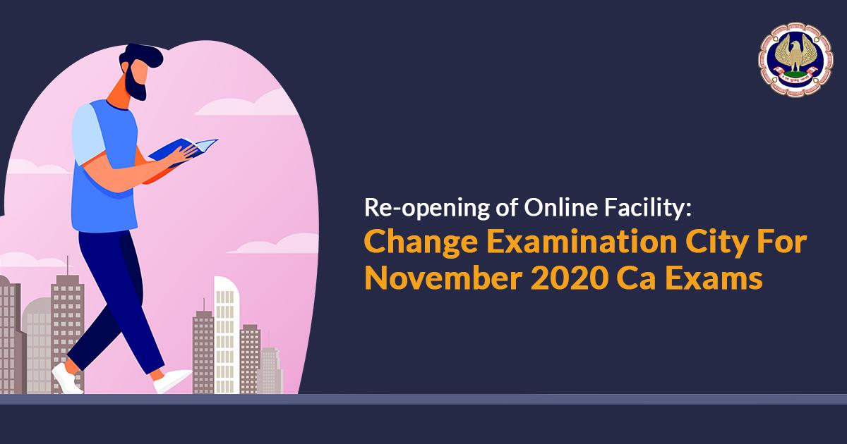 Change City For November 2020 CA Exams