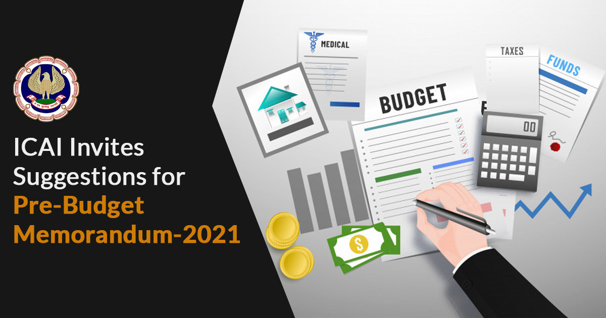 ICAI Invites Suggestions for Pre-Budget Memorandum-2021