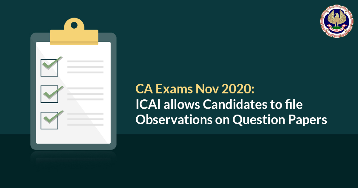 CA Exams Nov 2020: ICAI allows Candidates to File Observations on Question Papers