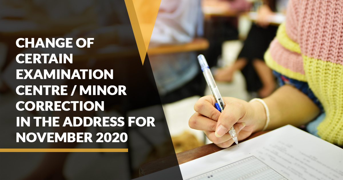 Change of Certain Examination Centre/Minor Correction in the Address for November 2020