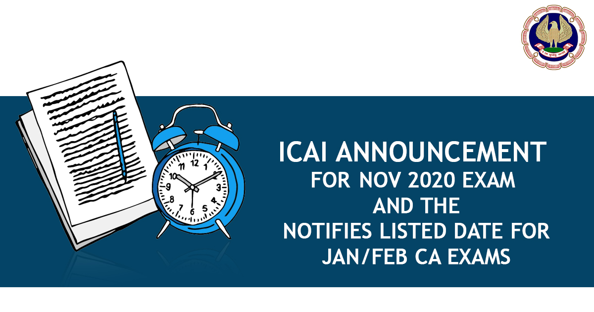 ICAI Announcement for Nov 2020 Exam And the Notifies listed date for Jan/Feb CA Exams