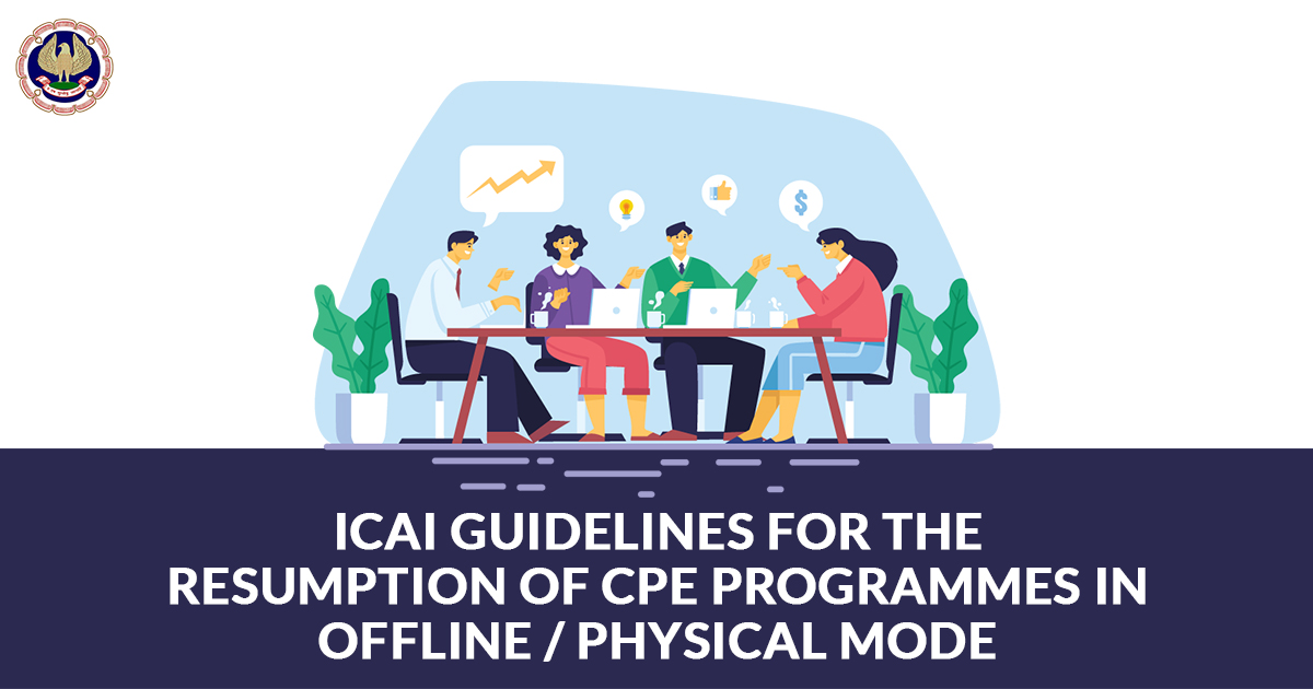ICAI Guidelines for the Resumption of CPE Programmes in Offline / Physical Mode