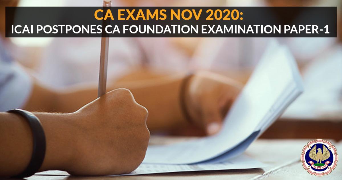 CA Exams Nov 2020: ICAI postpones CA Foundation Examination Paper-1