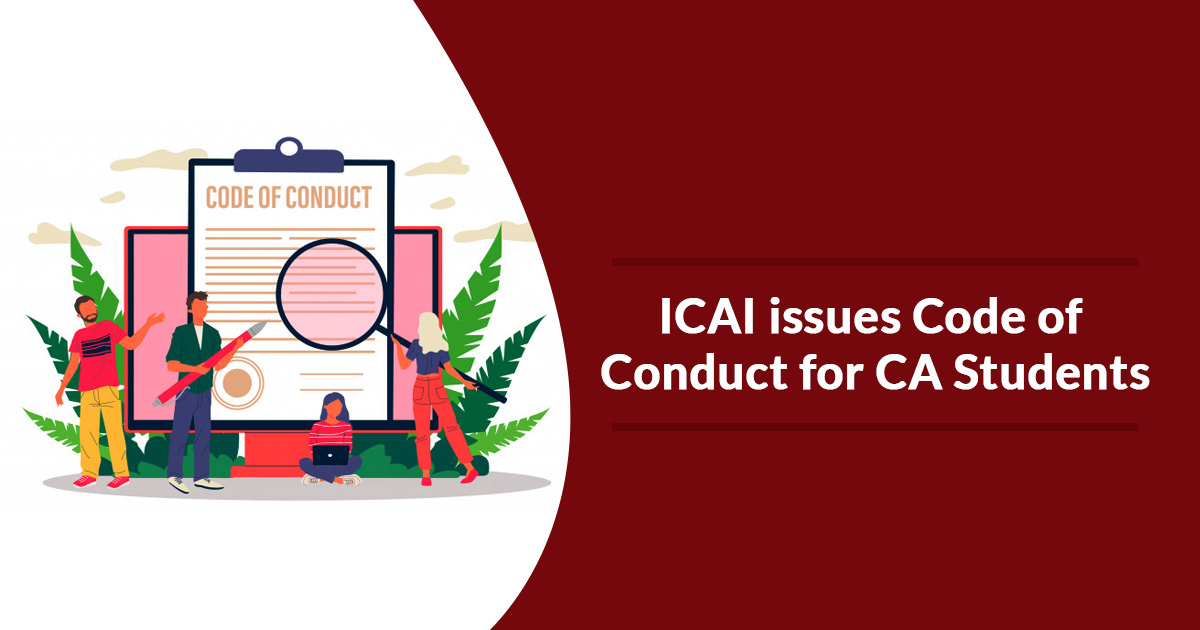 ICAI issues Code of Conduct for CA Students