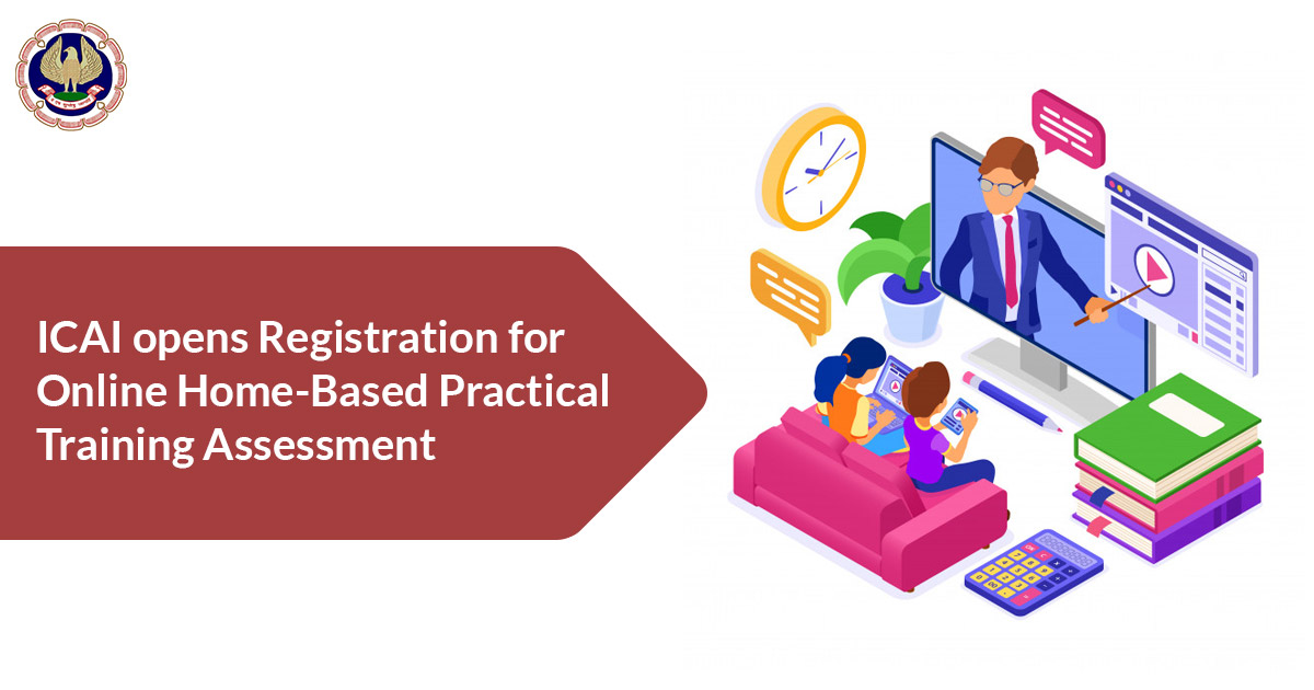 ICAI opens Registration for Online Home-Based Practical Training Assessment