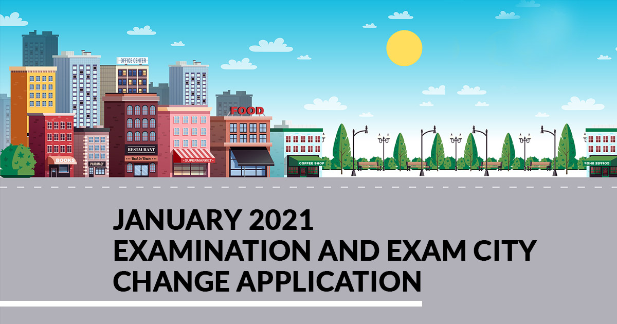 ICAI: January 2021 Examination and Exam City Change Application