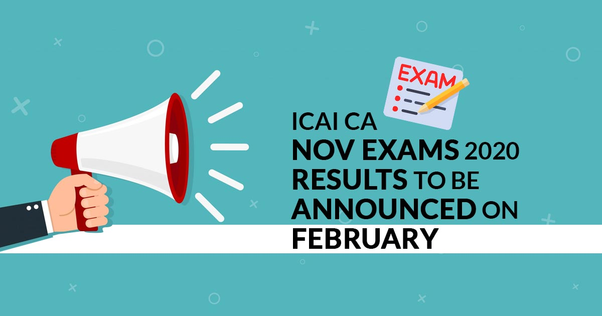 ICAI CA Nov Exams 2020 results to be announced on February