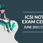 ICSI Notifies Centres June 2021 CS Exams