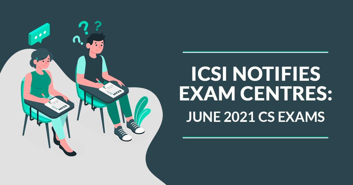 ICSI Notifies Centres June 2021 CS Exams