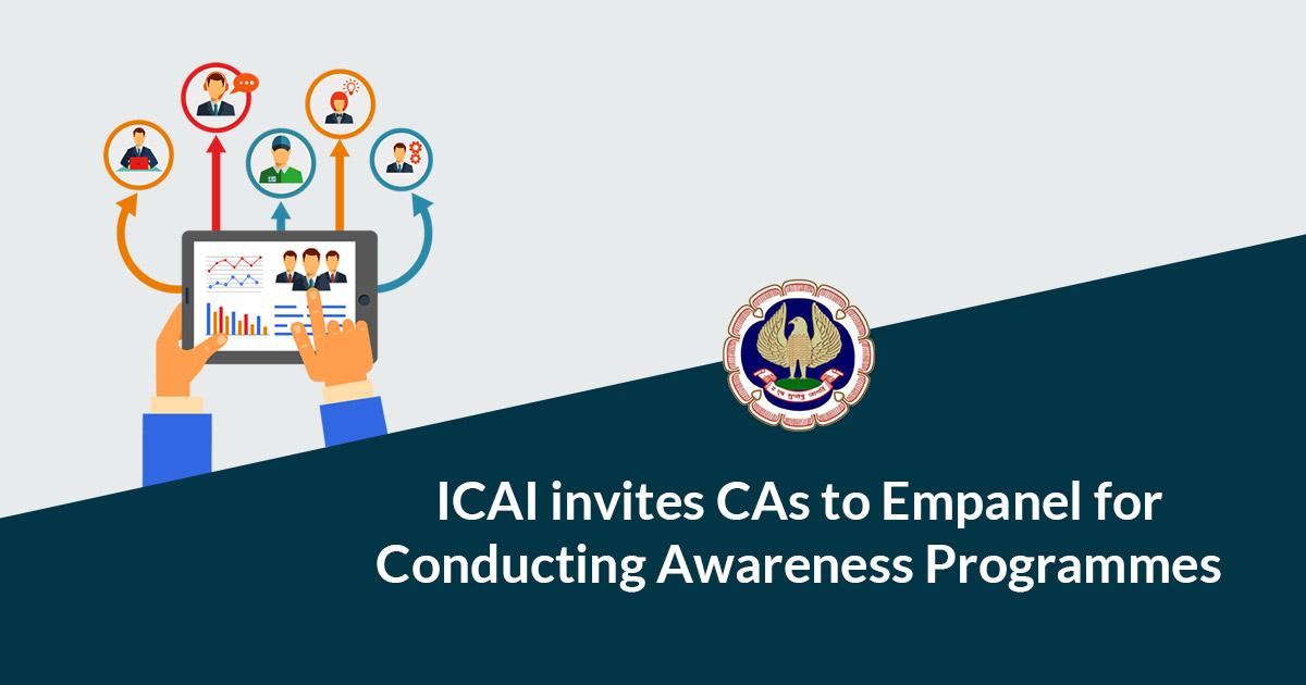 ICAI invites CAs to Empanel for Conducting Awareness Programmes