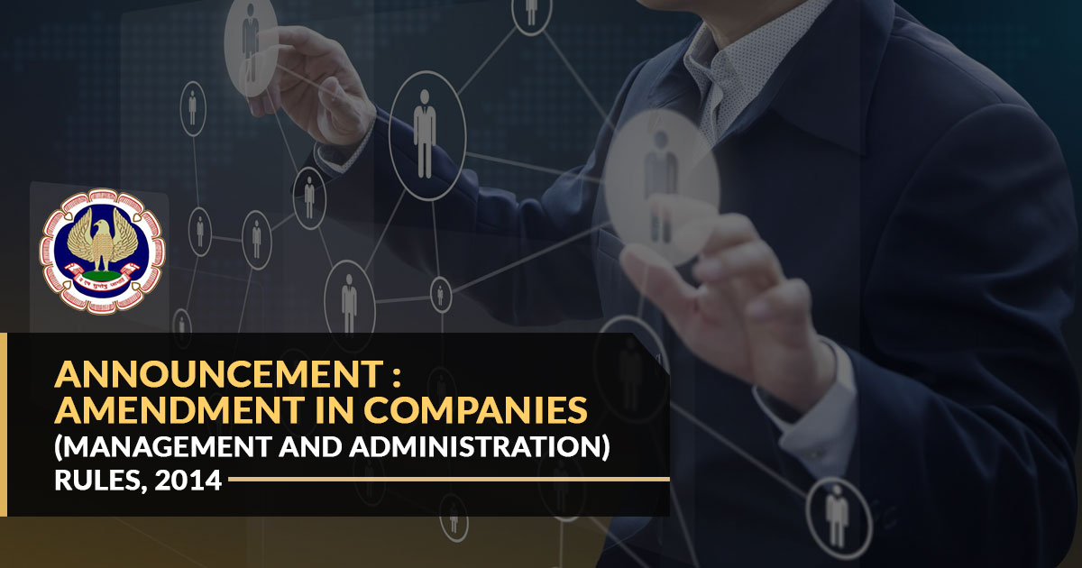 Amendment in Companies (Management and Administration) Rules, 2014