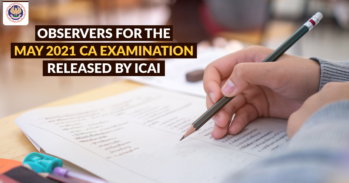 ICAI Observers May 2021 CA Exam