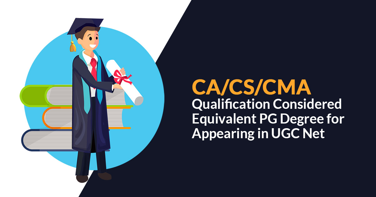 CA/CS /CMA Qualification Considered Equivalent PG Degree UGC
