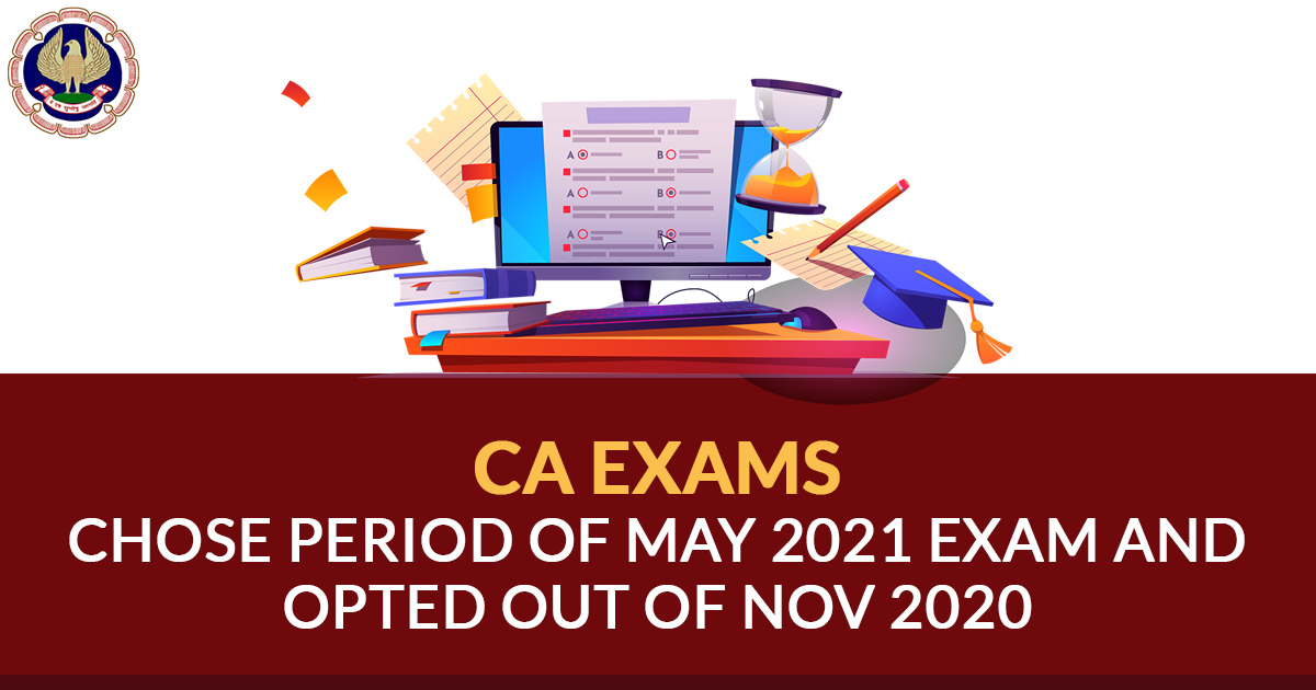 May 2021 Exam and Opted Out of Nov 2020