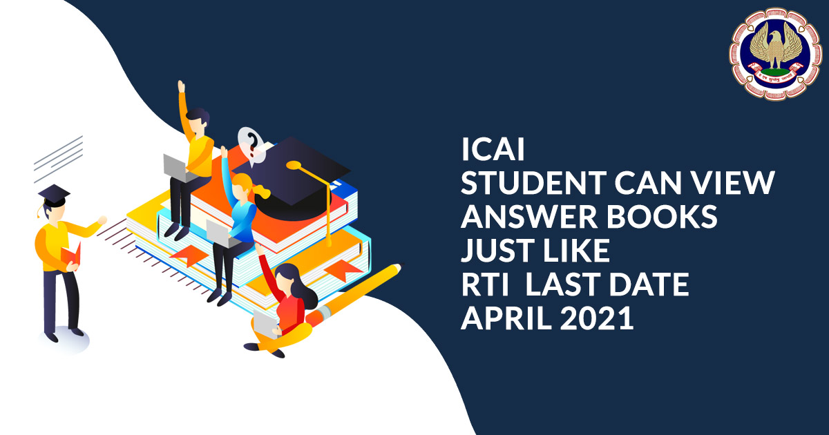 ICAI Student can View Answer Books Just Like RTI  Last date April 2021