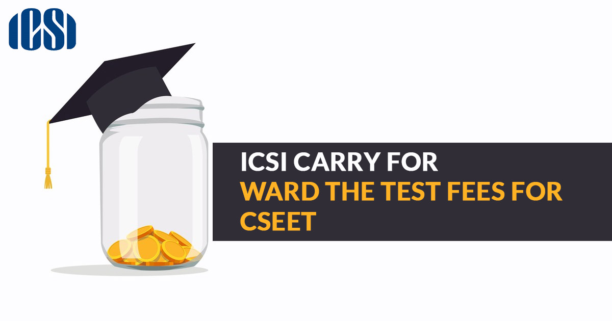 ICSI Mentioned the Opt-Out Facility and Carry Forward of CSEET Test Fees
