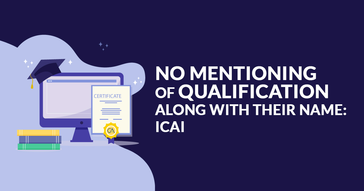 no mentioning qualification name icai