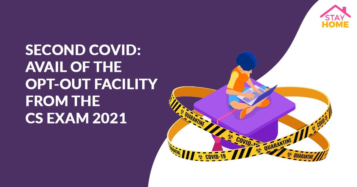 postponed CS June 2021 exam of COVID-19