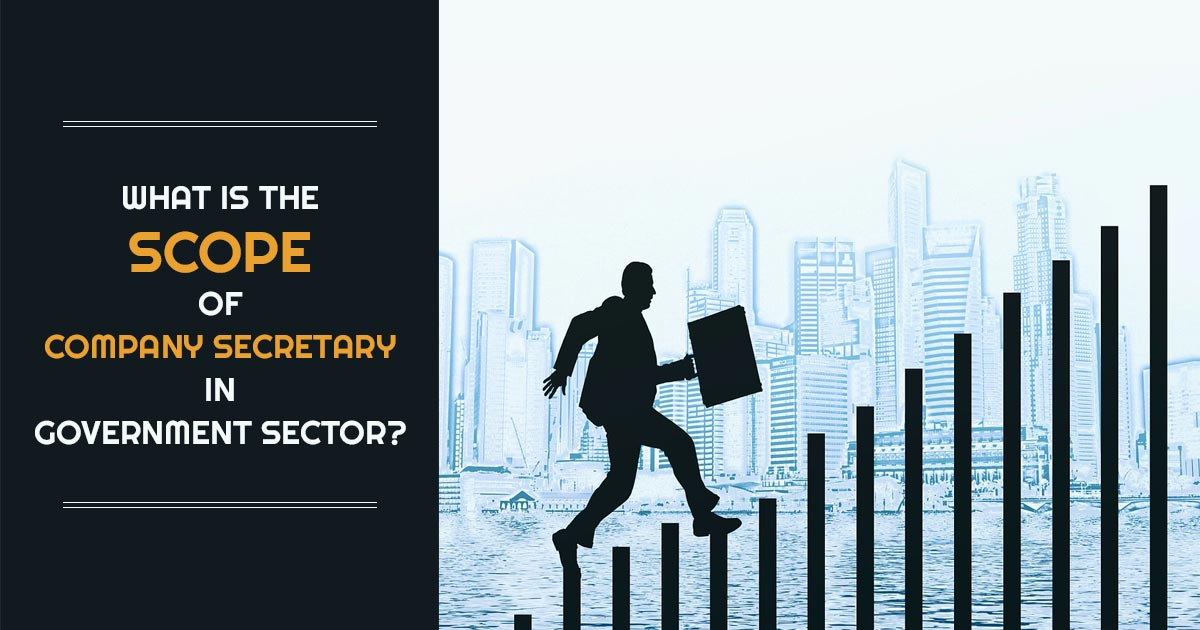 What is the Scope of Company Secretary in Government Sector?