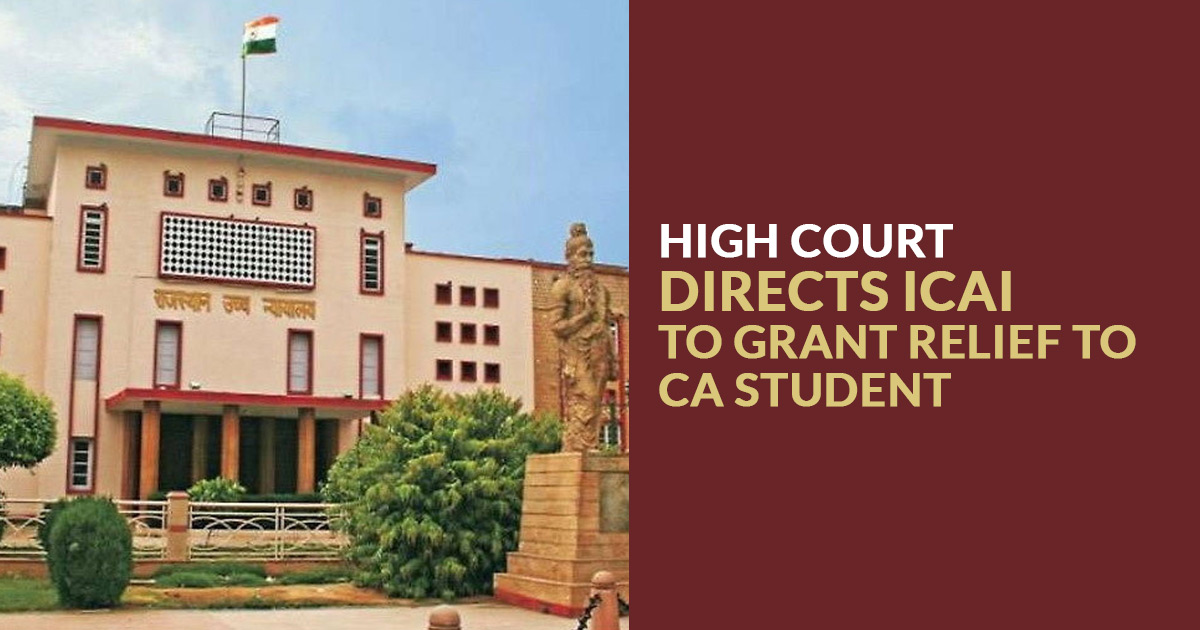 High Court Directs ICAI to Grant Relief to CA Student