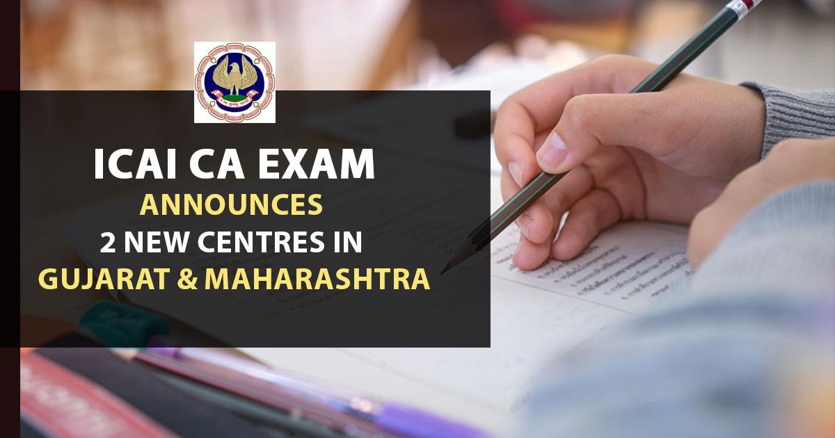 ICAI CA Exam Announces 2 New Centres in Gujarat & Maharashtra