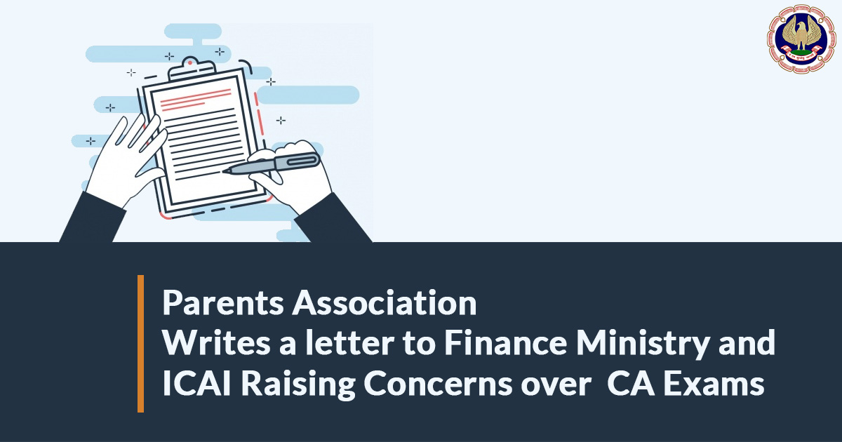Parents Association Writes a letter to Finance Ministry and ICAI Raising Concerns over  CA Exams