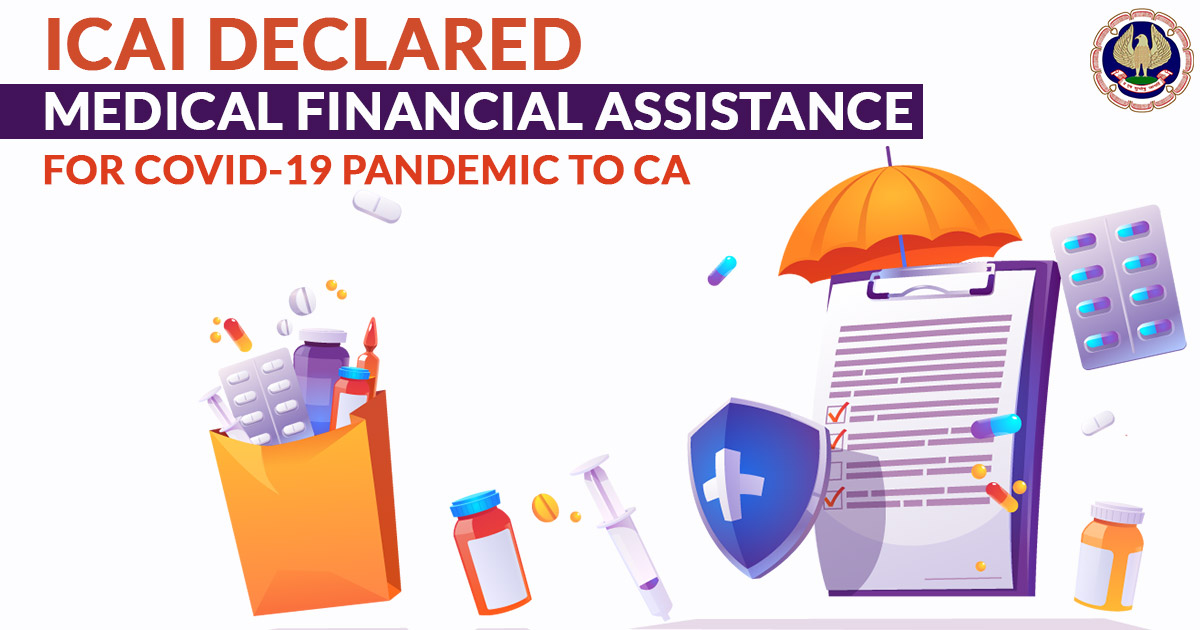 ICAI Declared Medical Financial Assistance for COVID-19 Pandemic to CA