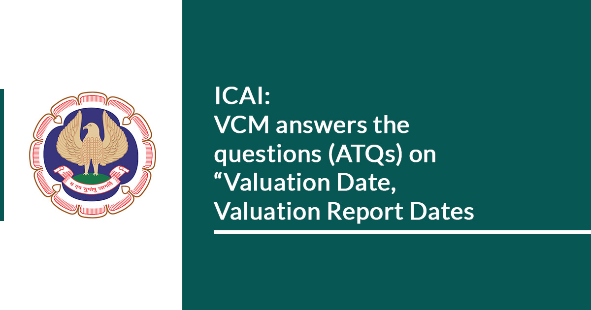"""""""Valuation Date, ICAI Valuation Report Dates"""
