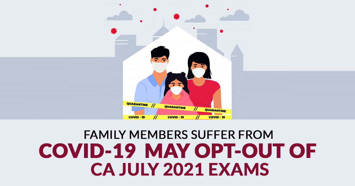 opt-out of CA July 2021 Exams