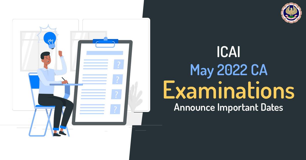 ICAI December 2021 CA Examinations Announce Important Dates