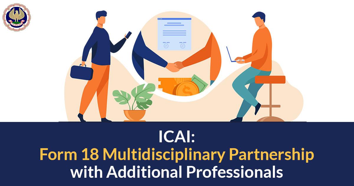 ICAI: Form 18 multidisciplinary partnership with additional professionals
