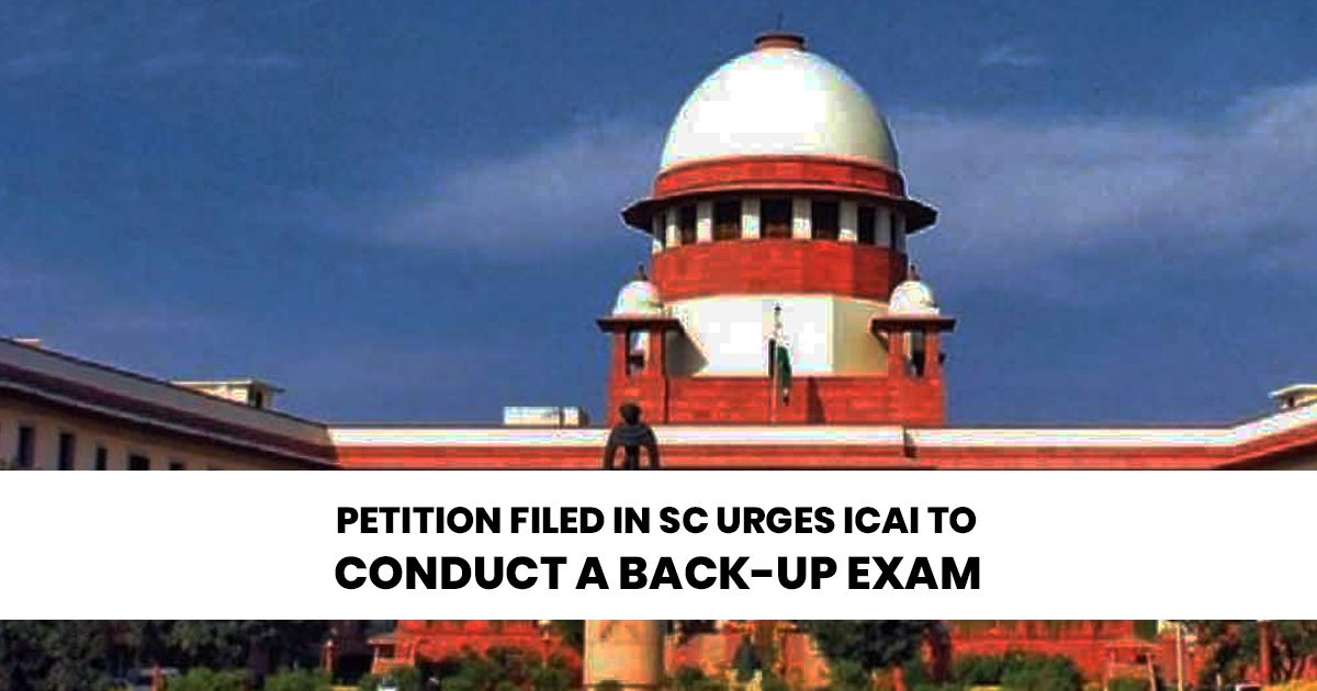 Petition Filed in SC urges ICAI to Conduct a Back-up Exam